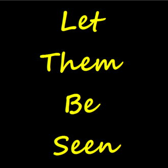Let Them Be Seen