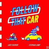 Follow That Car – Lucy Feather