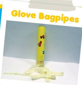 Make Your Own Balloon Bagpipes For Kids Using Rubber Gloves